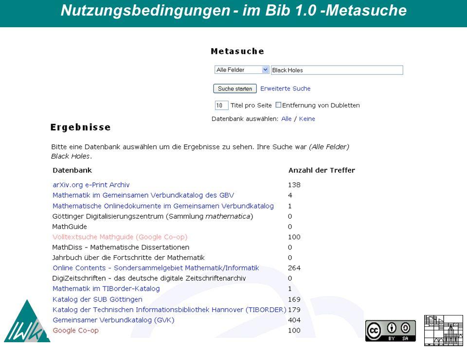 Schrankensystematik und Digitalisierung – Symposium Kinemathek 11/12.9.2008 19 Nutzungsbedingungen - im Bib 1.0 -Metasuche