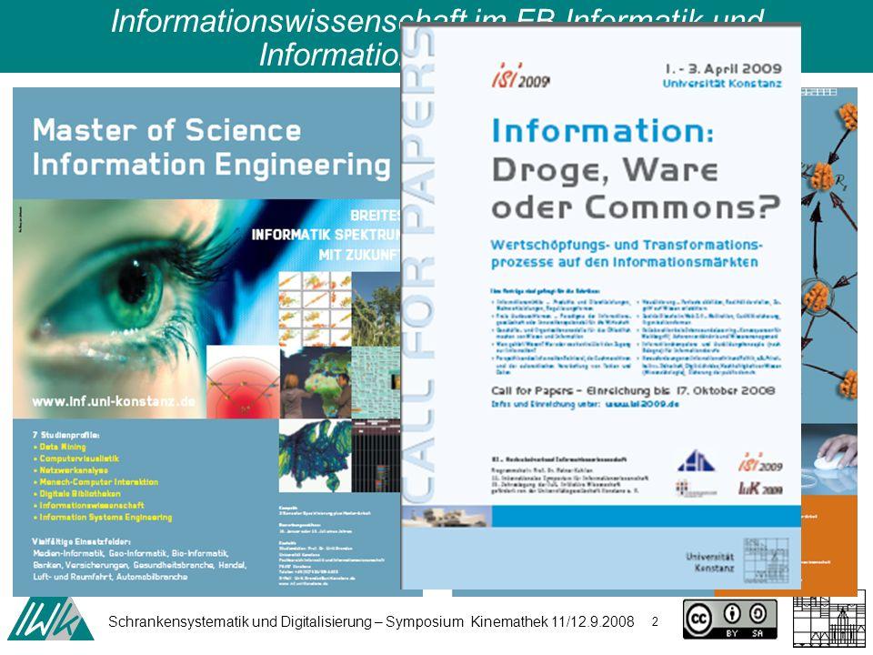 Schrankensystematik und Digitalisierung – Symposium Kinemathek 11/12.9.2008 2 Informationswissenschaft im FB Informatik und Informationswissenschaft