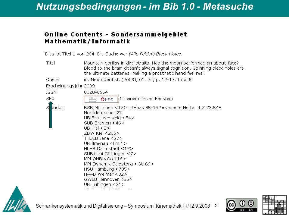 Schrankensystematik und Digitalisierung – Symposium Kinemathek 11/12.9.2008 21 Nutzungsbedingungen - im Bib 1.0 - Metasuche