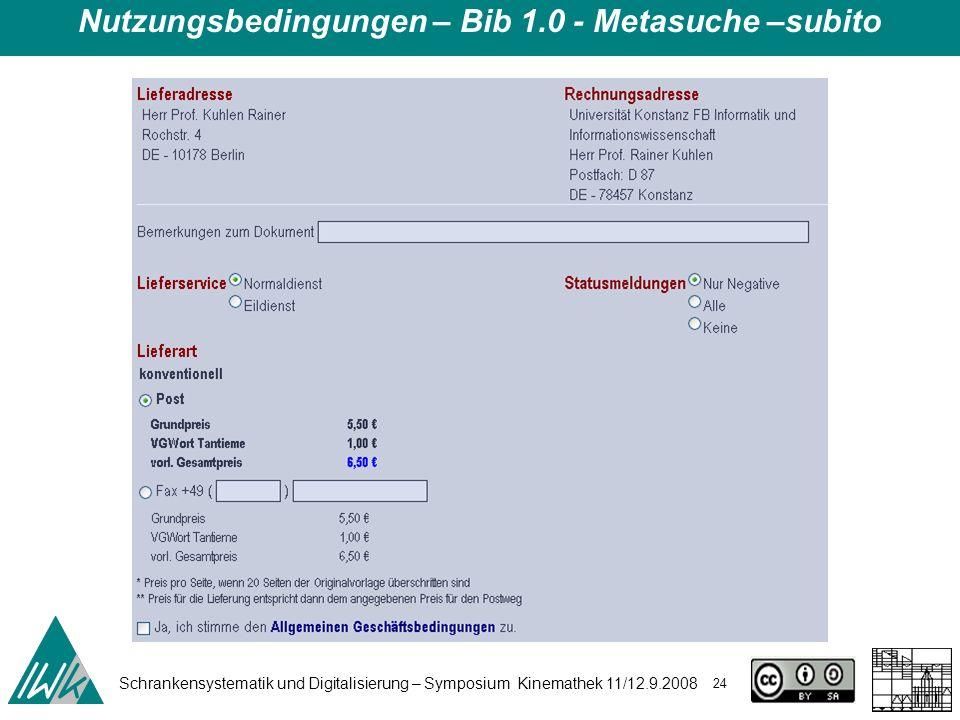 Schrankensystematik und Digitalisierung – Symposium Kinemathek 11/12.9.2008 24 Nutzungsbedingungen – Bib 1.0 - Metasuche –subito