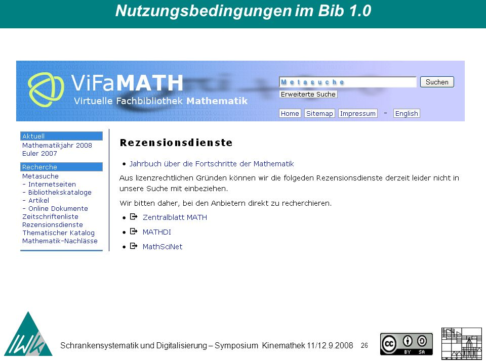 Schrankensystematik und Digitalisierung – Symposium Kinemathek 11/12.9.2008 26 Nutzungsbedingungen im Bib 1.0