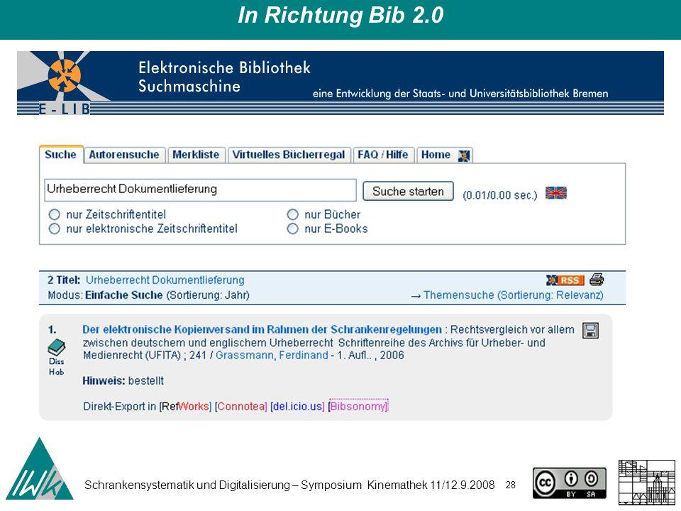 Schrankensystematik und Digitalisierung – Symposium Kinemathek 11/12.9.2008 28 In Richtung Bib 2.0