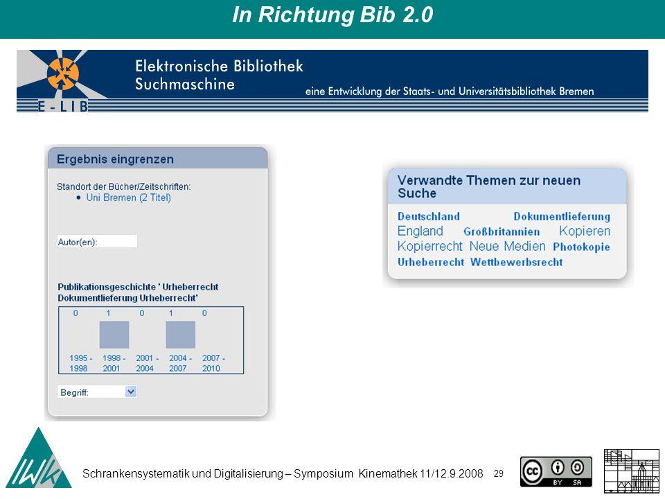 Schrankensystematik und Digitalisierung – Symposium Kinemathek 11/12.9.2008 29 In Richtung Bib 2.0