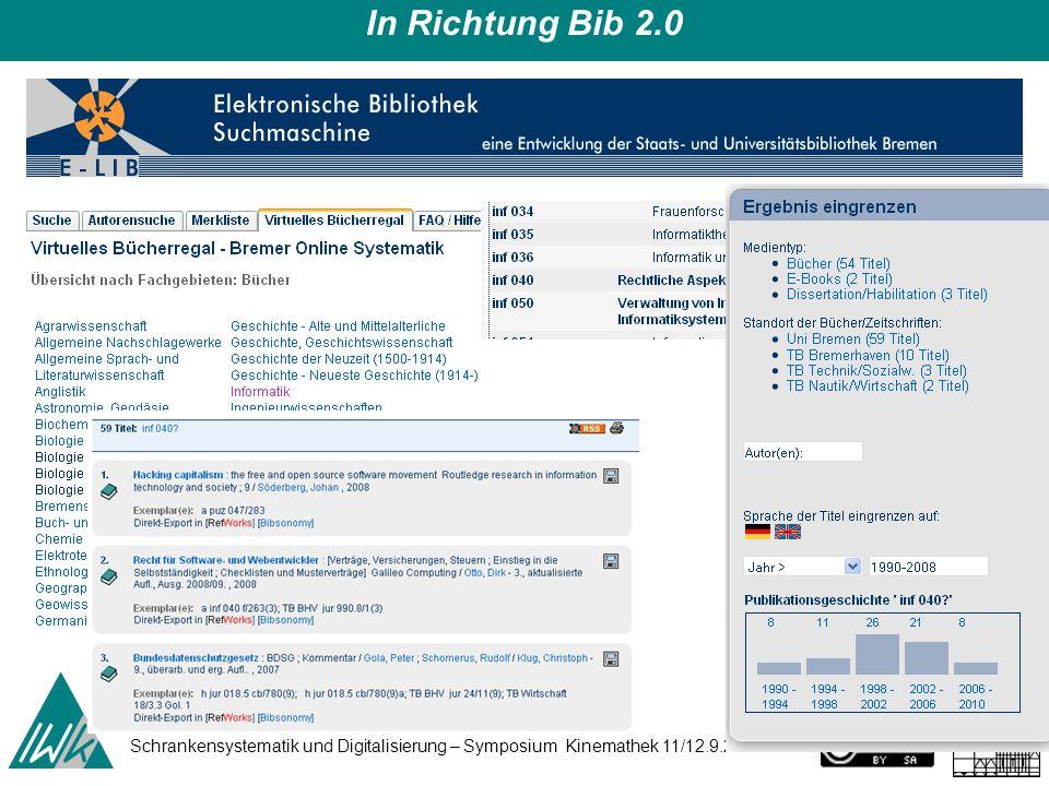 Schrankensystematik und Digitalisierung – Symposium Kinemathek 11/12.9.2008 30 In Richtung Bib 2.0