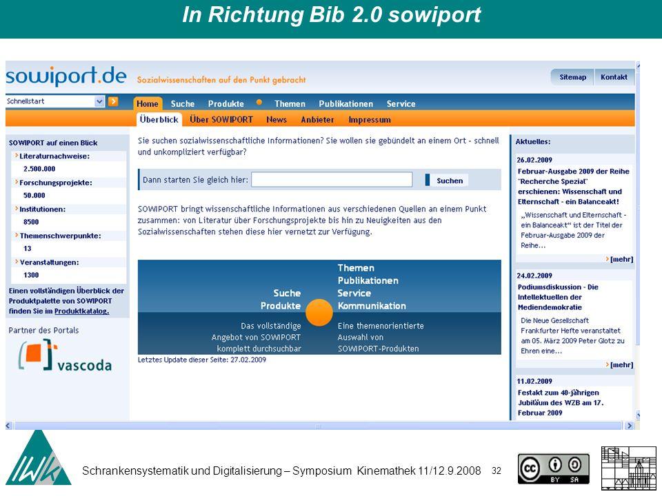 Schrankensystematik und Digitalisierung – Symposium Kinemathek 11/12.9.2008 32 In Richtung Bib 2.0 sowiport