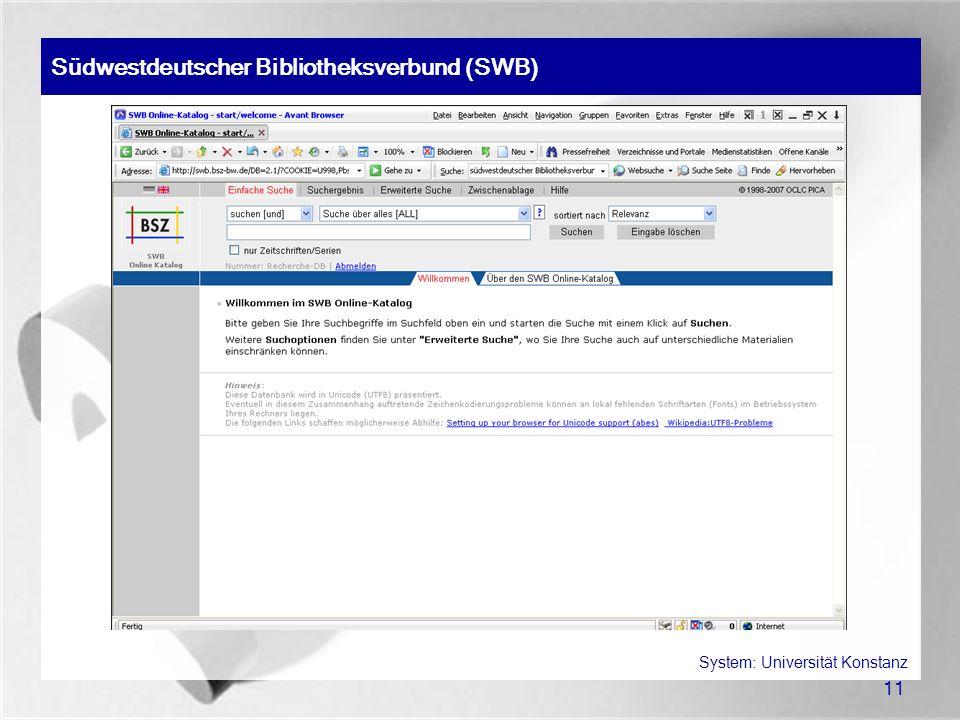 11 Südwestdeutscher Bibliotheksverbund (SWB) System: Universität Konstanz