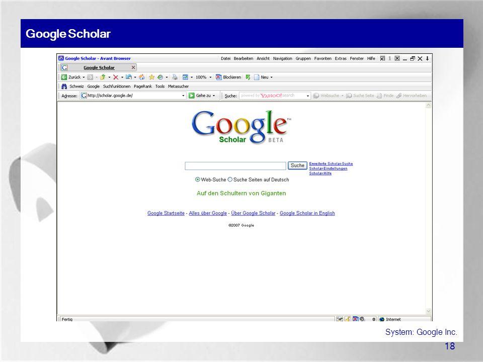 18 Google Scholar System: Google Inc.
