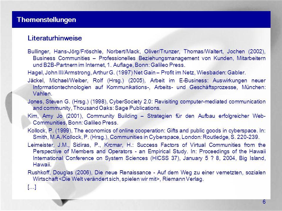 6 Themenstellungen Literaturhinweise Bullinger, Hans-Jörg/Fröschle, Norbert/Mack, Oliver/Trunzer, Thomas/Waltert, Jochen (2002), Business Communities