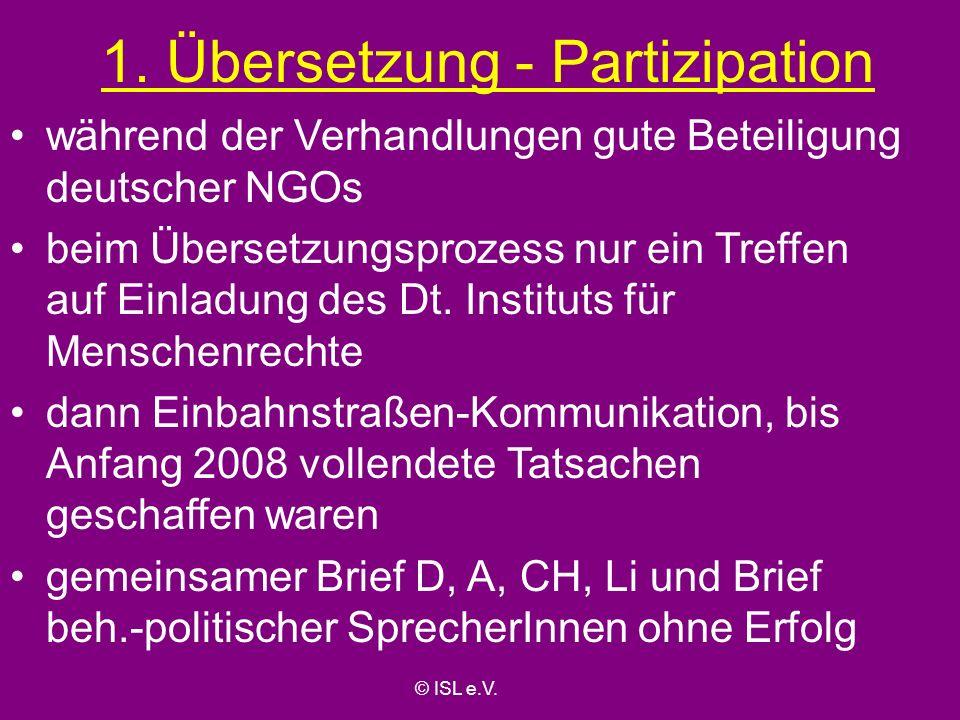 1. Übersetzung - Partizipation während der Verhandlungen gute Beteiligung deutscher NGOs beim Übersetzungsprozess nur ein Treffen auf Einladung des Dt