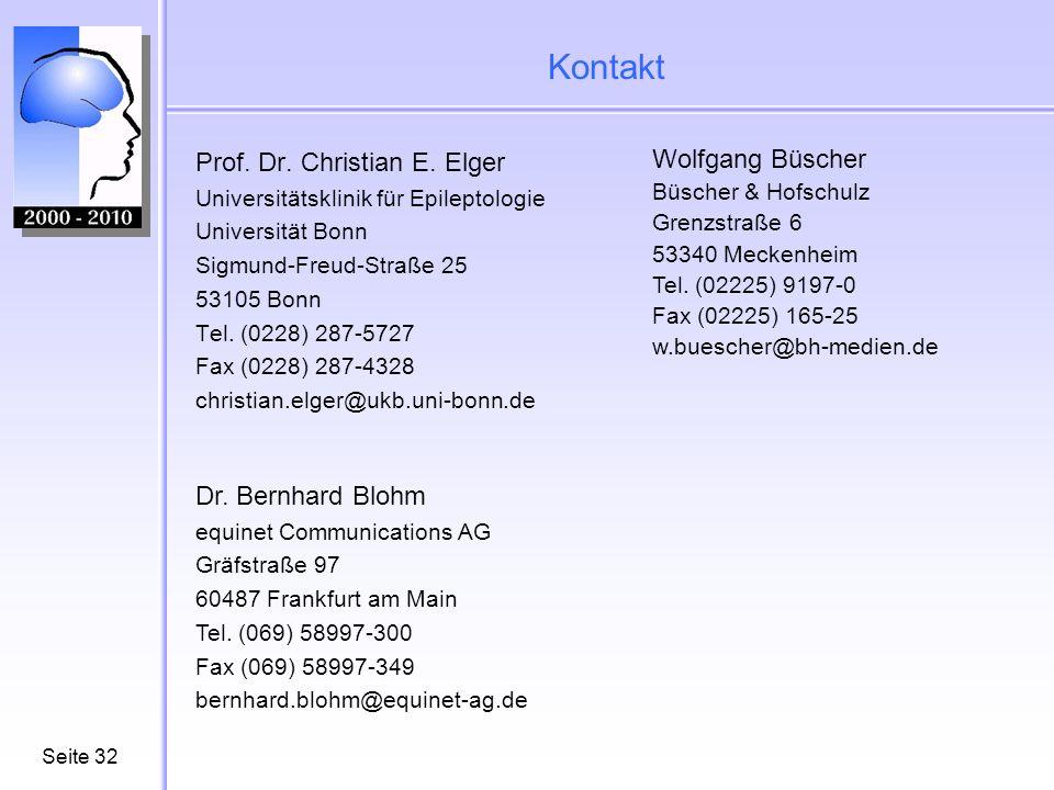 Seite32 Kontakt Prof. Dr. Christian E. Elger Universitätsklinik für Epileptologie Universität Bonn Sigmund-Freud-Straße 25 53105 Bonn Tel. (0228) 287-