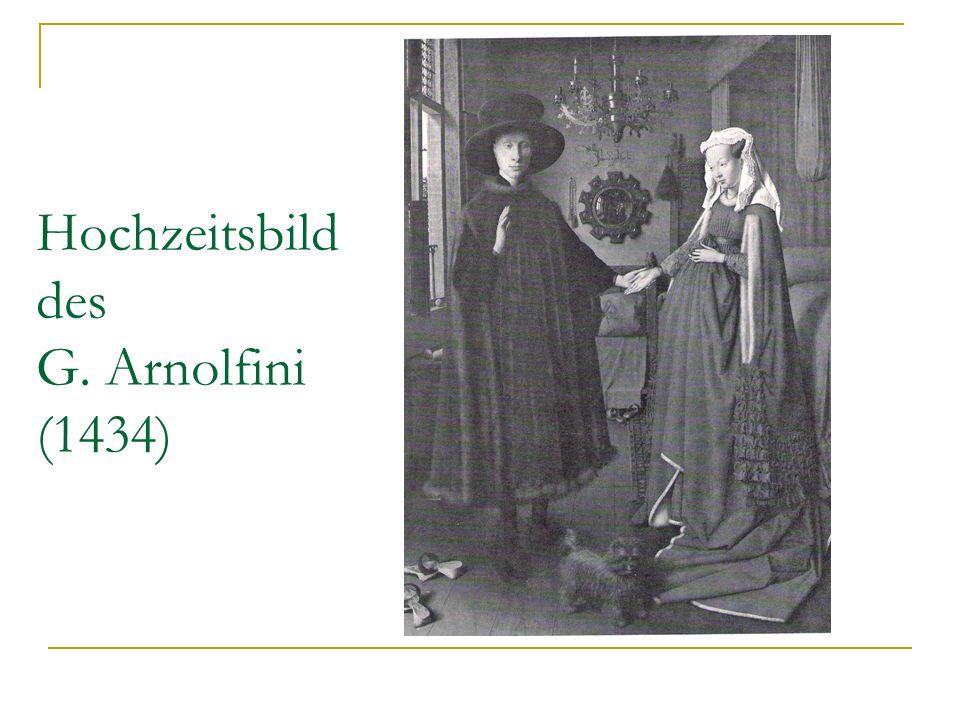 Hochzeitsbild des G. Arnolfini (1434)