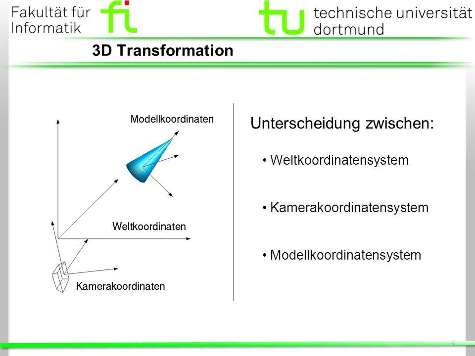 8 3D Transformation Benutzung von homogenen Koordinaten (vgl.