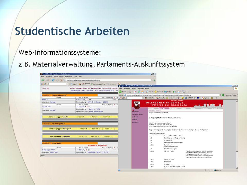 Studentische Arbeiten Web-Informationssysteme: z.B. Materialverwaltung, Parlaments-Auskunftssystem