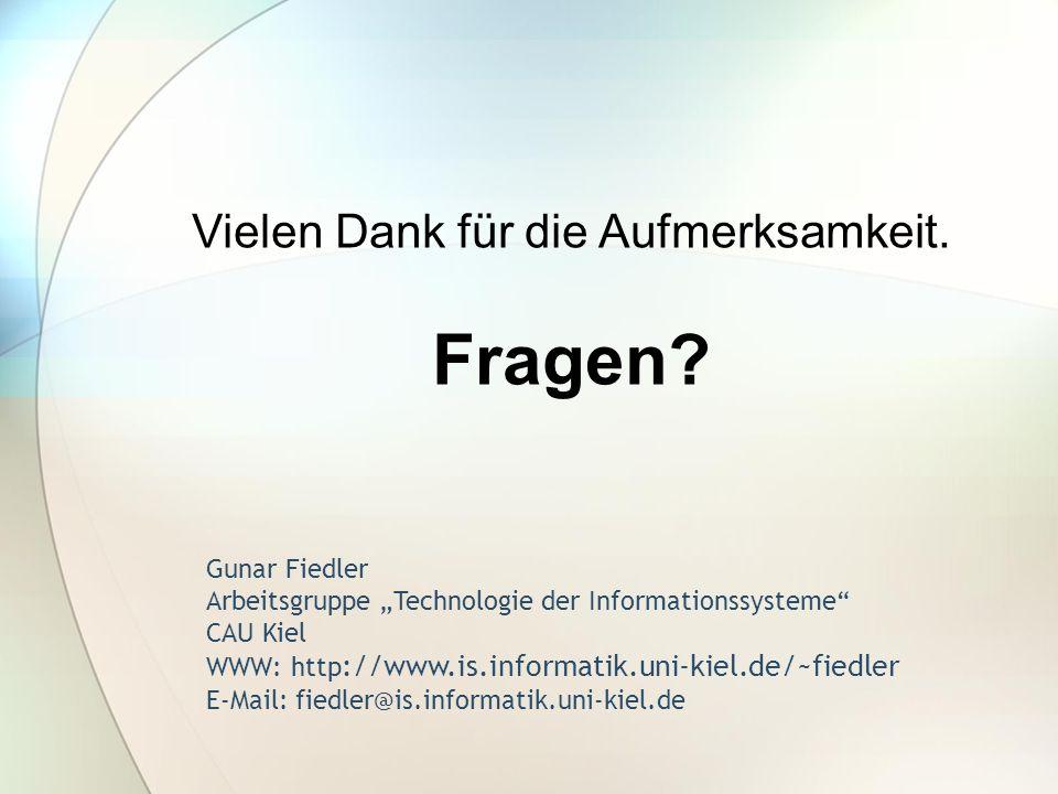 Gunar Fiedler Arbeitsgruppe Technologie der Informationssysteme CAU Kiel WWW: http ://www.is.informatik.uni-kiel.de/~fiedler E-Mail: fiedler@is.inform
