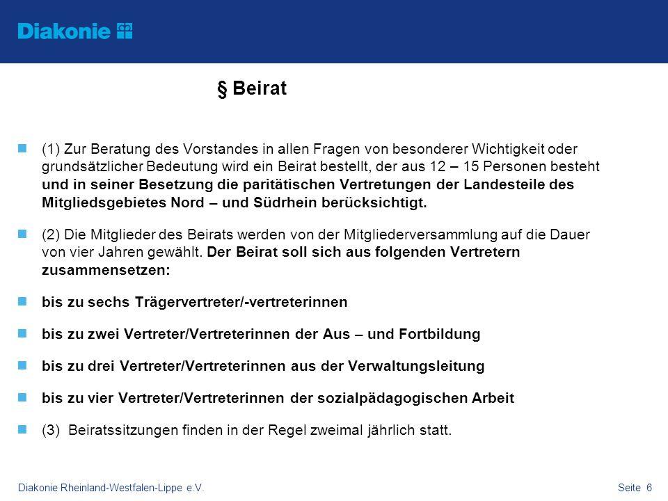 Diakonie Rheinland-Westfalen-Lippe e.V.Seite 6 § Beirat (1) Zur Beratung des Vorstandes in allen Fragen von besonderer Wichtigkeit oder grundsätzliche