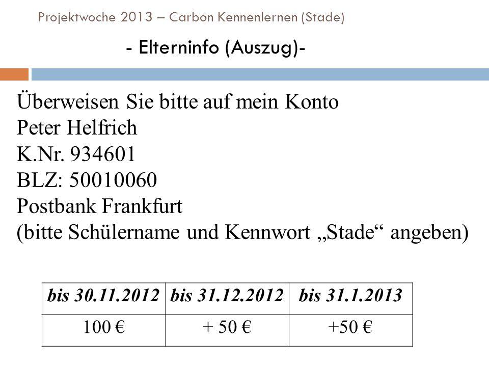 Projektwoche 2013 – Carbon Kennenlernen (Stade) - JH Stade- Jugendherberge Stade Kehdinger Mühren 11 21682 Stade Tel.: 0 41 41 / 46 36 8 Homepage: www.jugendherberge.de/jh/stade.