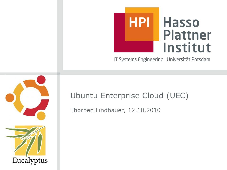 Ubuntu Enterprise Cloud (UEC) Thorben Lindhauer, 12.10.2010