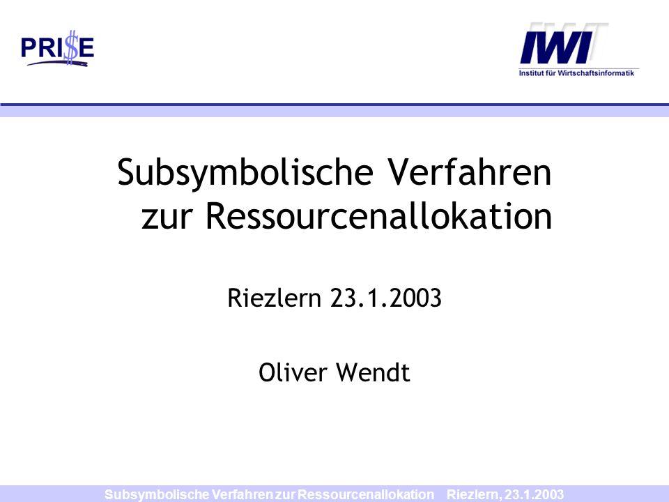 Subsymbolische Verfahren zur Ressourcenallokation Riezlern, 23.1.2003 Stochastische Dynamische Programmierung Annahme wenn:Erlös k + V* k-1 (i - Zimmer k ) V* k-1 ( i ).