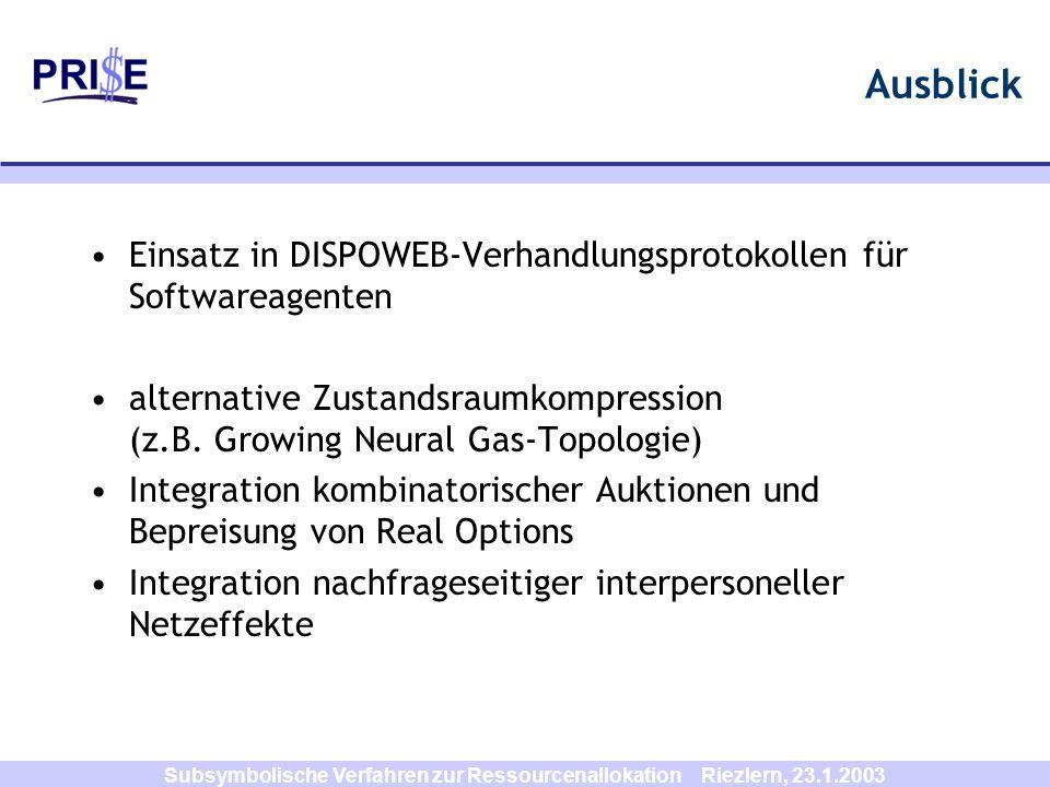Subsymbolische Verfahren zur Ressourcenallokation Riezlern, 23.1.2003 Ausblick Einsatz in DISPOWEB-Verhandlungsprotokollen für Softwareagenten alterna