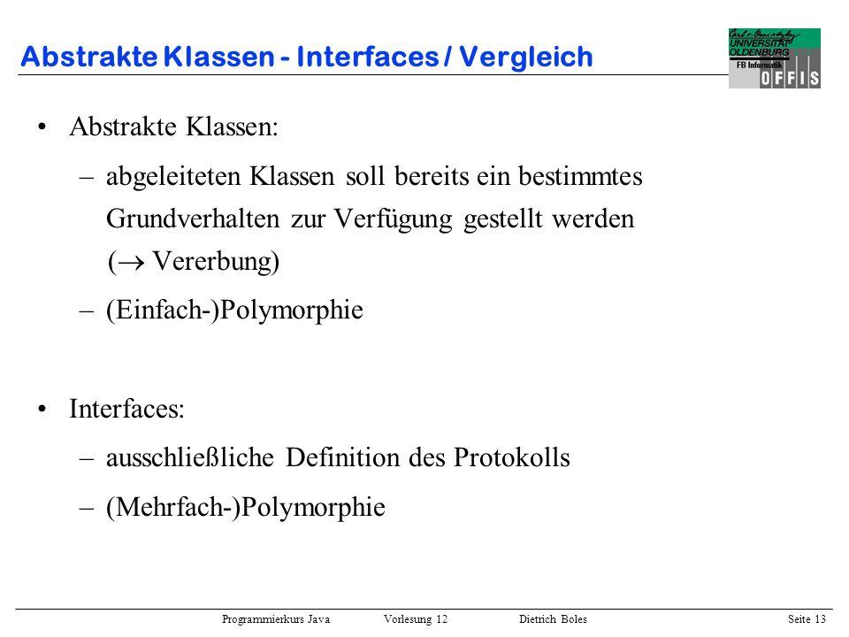 Programmierkurs Java Vorlesung 12 Dietrich Boles Seite 14 Subobjekte / Beispiel public class Gehirn { public void abspeichern(Object info) {...