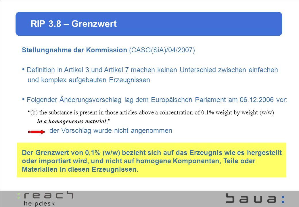 RIP 3.8 – Grenzwert Stellungnahme der Kommission (CASG(SiA)/04/2007) Definition in Artikel 3 und Artikel 7 machen keinen Unterschied zwischen einfache