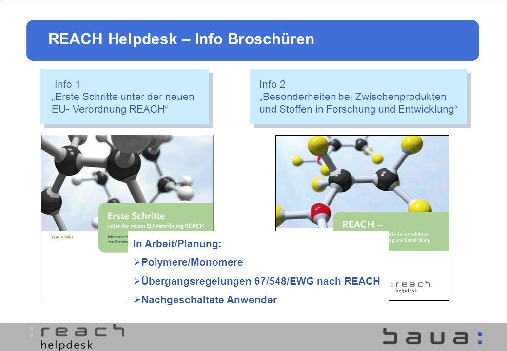 Info 2 Besonderheiten bei Zwischenprodukten und Stoffen in Forschung und Entwicklung Info 1 Erste Schritte unter der neuen EU- Verordnung REACH In Arb