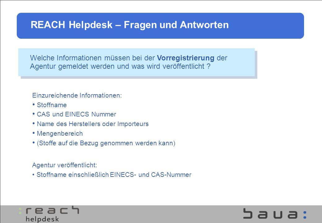 Welche Informationen müssen bei der Vorregistrierung der Agentur gemeldet werden und was wird veröffentlicht ? Agentur veröffentlicht: Stoffname einsc