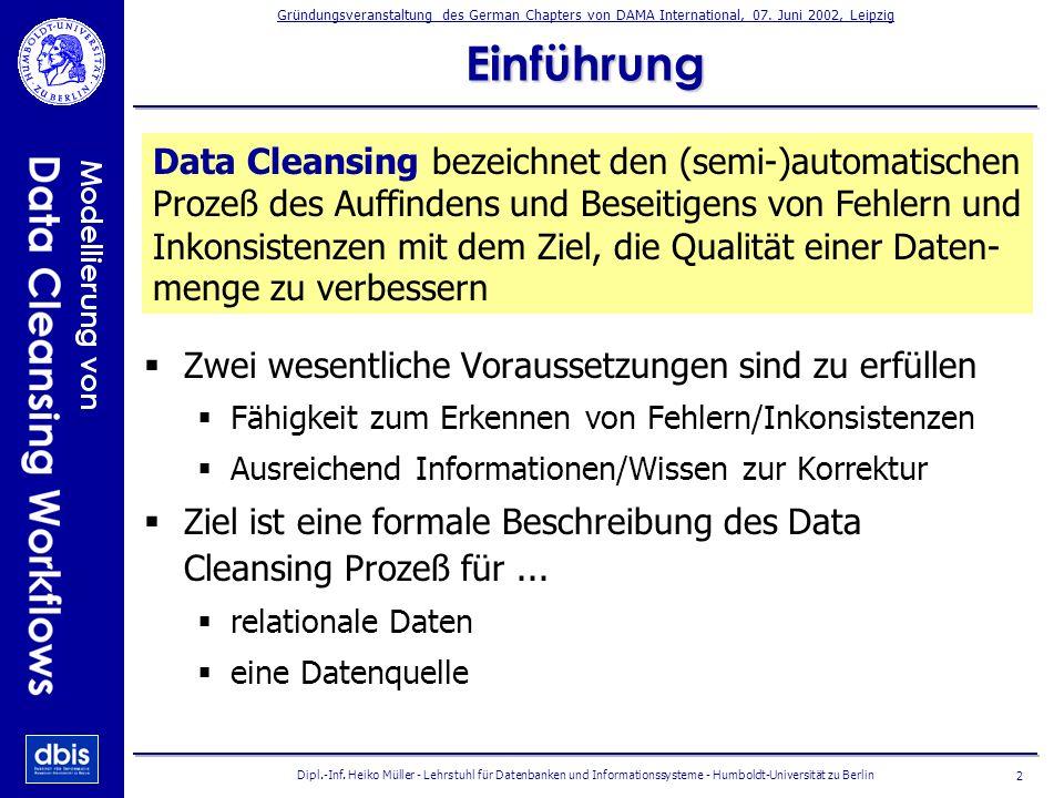 Dipl.-Inf. Heiko Müller - Lehrstuhl für Datenbanken und Informationssysteme - Humboldt-Universität zu Berlin2 Einführung Zwei wesentliche Voraussetzun