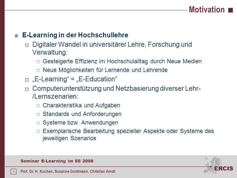 Seminar E-Learning im SS 2008 Prof. Dr. H. Kuchen, Susanne Gruttmann, Christian Arndt Seminar E-Learning Sommersemester 2008