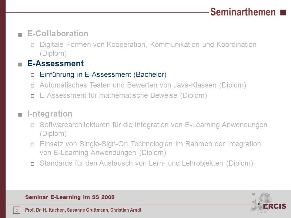 2 Seminar E-Learning im SS 2008 Prof. Dr. H. Kuchen, Susanne Gruttmann, Christian Arndt Seminarthemen E-Learning Einführung in virtuelles Lernen (Bach