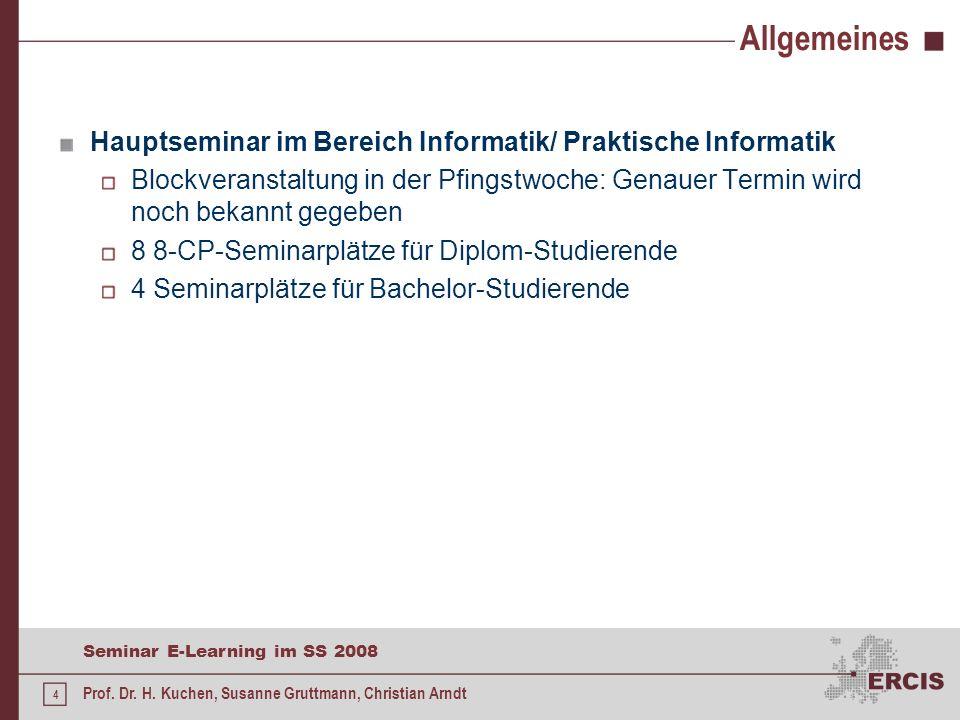 3 Seminar E-Learning im SS 2008 Prof. Dr. H. Kuchen, Susanne Gruttmann, Christian Arndt Seminarthemen E-Collaboration Digitale Formen von Kooperation,
