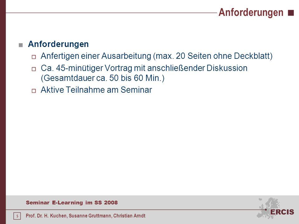 4 Seminar E-Learning im SS 2008 Prof. Dr. H. Kuchen, Susanne Gruttmann, Christian Arndt Allgemeines Hauptseminar im Bereich Informatik/ Praktische Inf