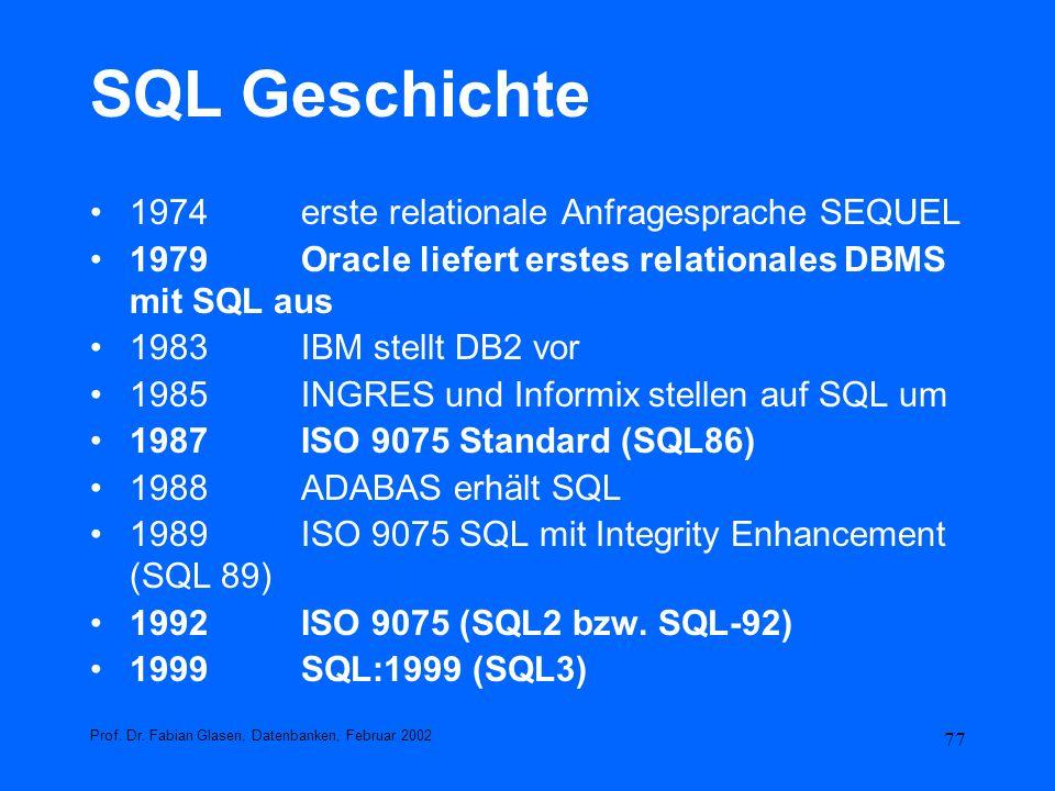 77 SQL Geschichte 1974 erste relationale Anfragesprache SEQUEL 1979 Oracle liefert erstes relationales DBMS mit SQL aus 1983IBM stellt DB2 vor 1985ING