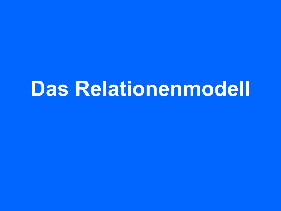 10 Sinn der 3 Modellierungssprachen Relationale Modell (Algebra) mathematische Fundierung, Semantisch eindeutige Formulierung Tabellenmodell Implementierung / Realisierung E/R-Modell Kommunikation, Dokumentation Übersichtliche Darstellung Prof.