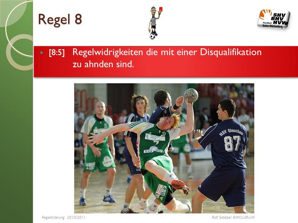 Regel 8 [8:5] Regelwidrigkeiten die mit einer Disqualifikation zu ahnden sind. [8:5] Regelwidrigkeiten die mit einer Disqualifikation zu ahnden sind.