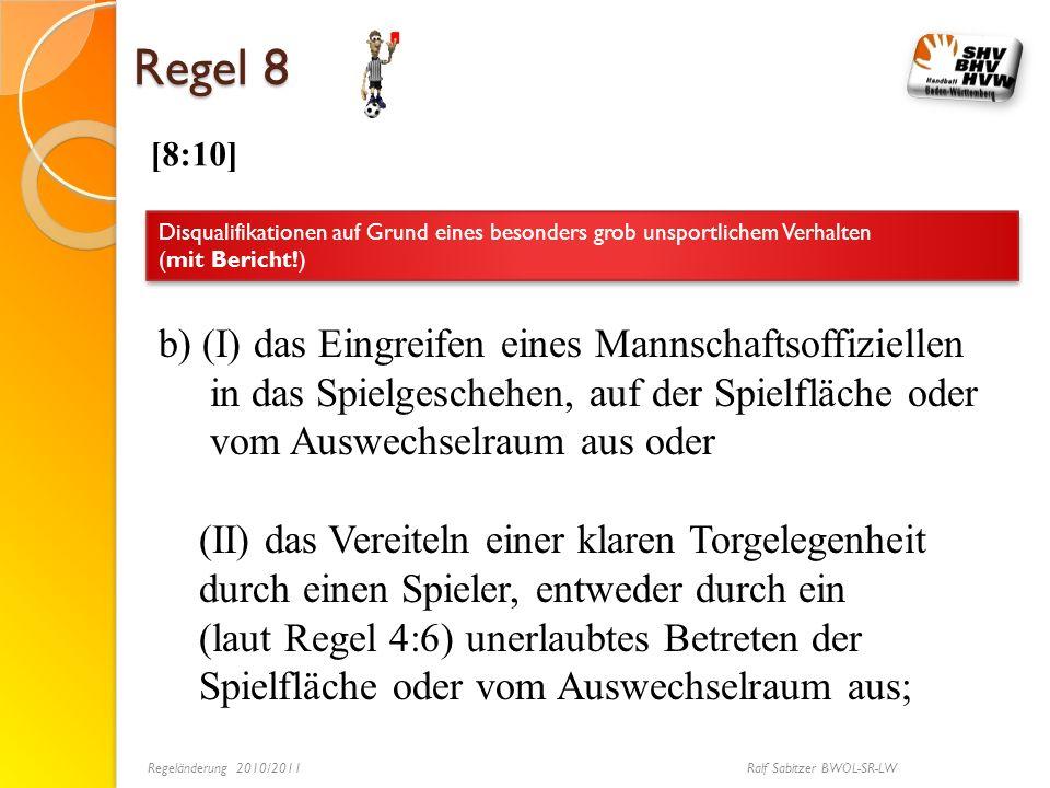 Regel 8 [8:10] Disqualifikationen auf Grund eines besonders grob unsportlichem Verhalten (mit Bericht!) Disqualifikationen auf Grund eines besonders g