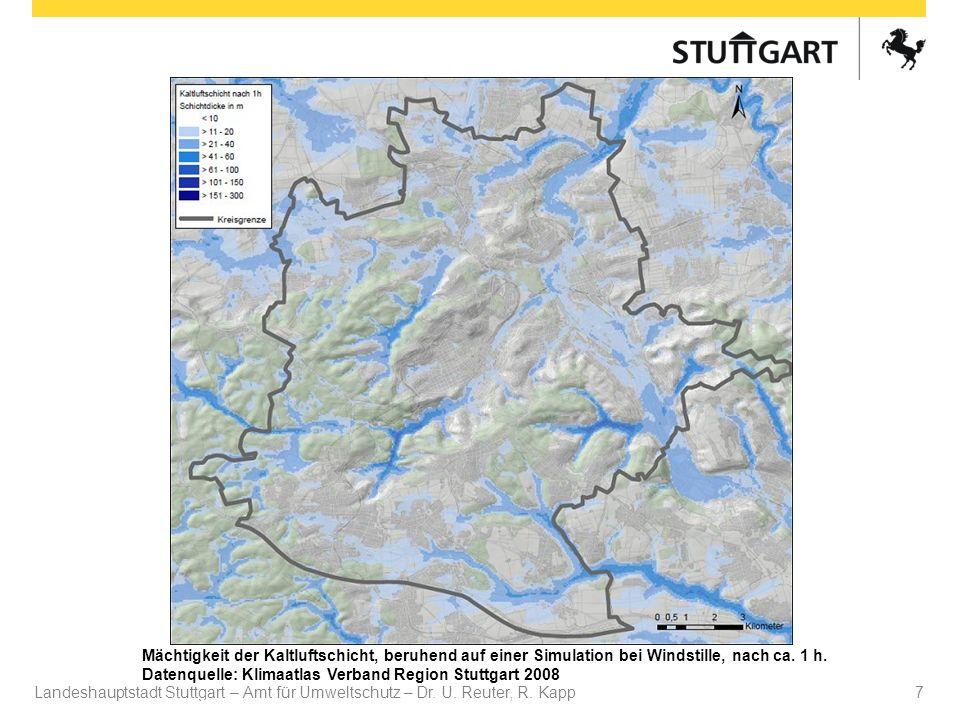 Landeshauptstadt Stuttgart – Amt für Umweltschutz – Dr. U. Reuter, R. Kapp Dr. U Reuter 7 Mächtigkeit der Kaltluftschicht, beruhend auf einer Simulati