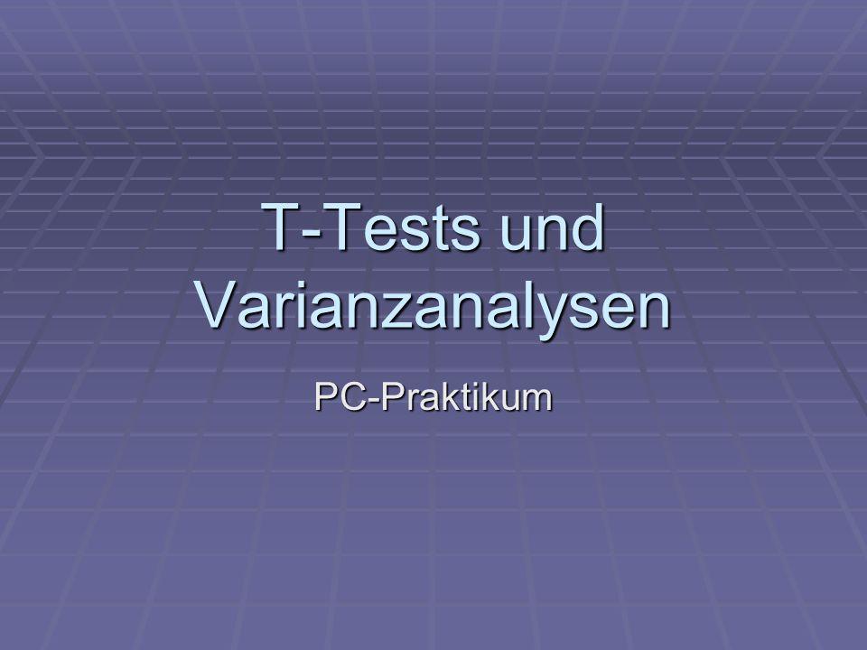 T-Tests und Varianzanalysen PC-Praktikum