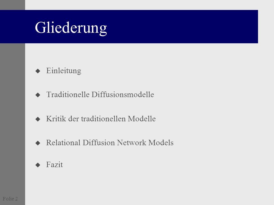 Folie 2 Gliederung u Einleitung u Traditionelle Diffusionsmodelle u Kritik der traditionellen Modelle u Relational Diffusion Network Models u Fazit
