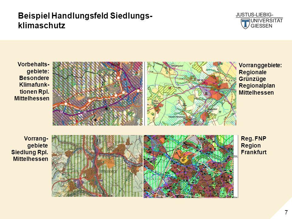 7 Beispiel Handlungsfeld Siedlungs- klimaschutz Vorbehalts- gebiete: Besondere Klimafunk- tionen Rpl. Mittelhessen Vorranggebiete: Regionale Grünzüge