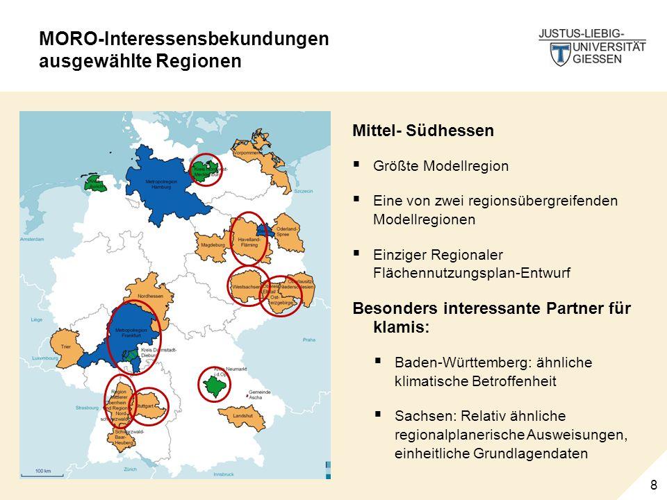 8 MORO-Interessensbekundungen ausgewählte Regionen Mittel- Südhessen Größte Modellregion Eine von zwei regionsübergreifenden Modellregionen Einziger R