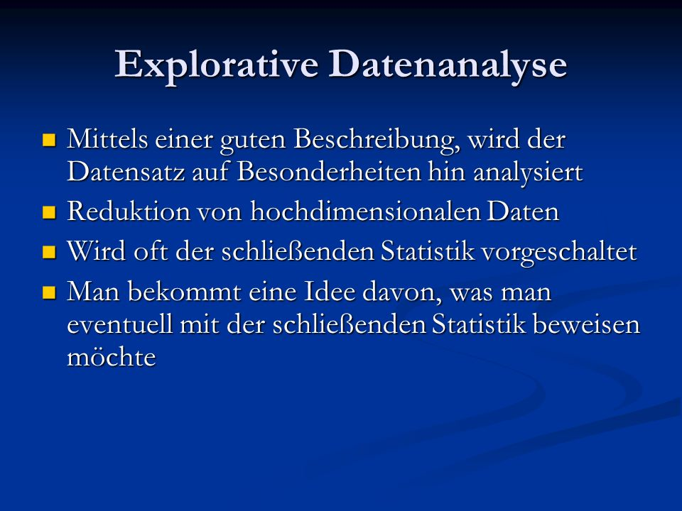 Explorative Datenanalyse Mittels einer guten Beschreibung, wird der Datensatz auf Besonderheiten hin analysiert Mittels einer guten Beschreibung, wird