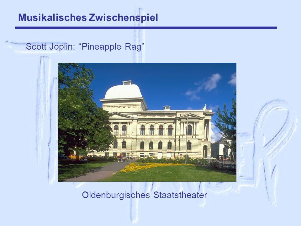 Musikalisches Zwischenspiel Scott Joplin: Pineapple Rag Oldenburgisches Staatstheater