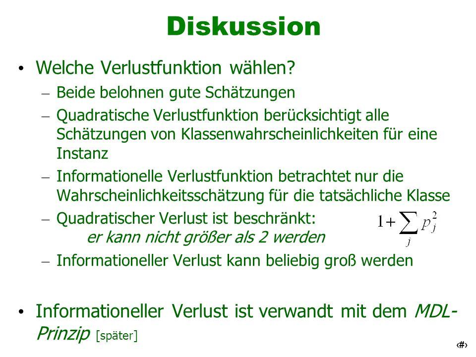 37 Diskussion Welche Verlustfunktion wählen? – Beide belohnen gute Schätzungen – Quadratische Verlustfunktion berücksichtigt alle Schätzungen von Klas