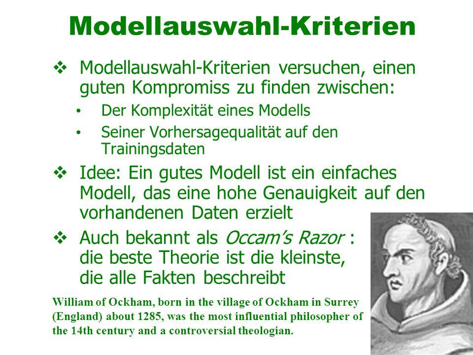 57 Modellauswahl-Kriterien Modellauswahl-Kriterien versuchen, einen guten Kompromiss zu finden zwischen: Der Komplexität eines Modells Seiner Vorhersa