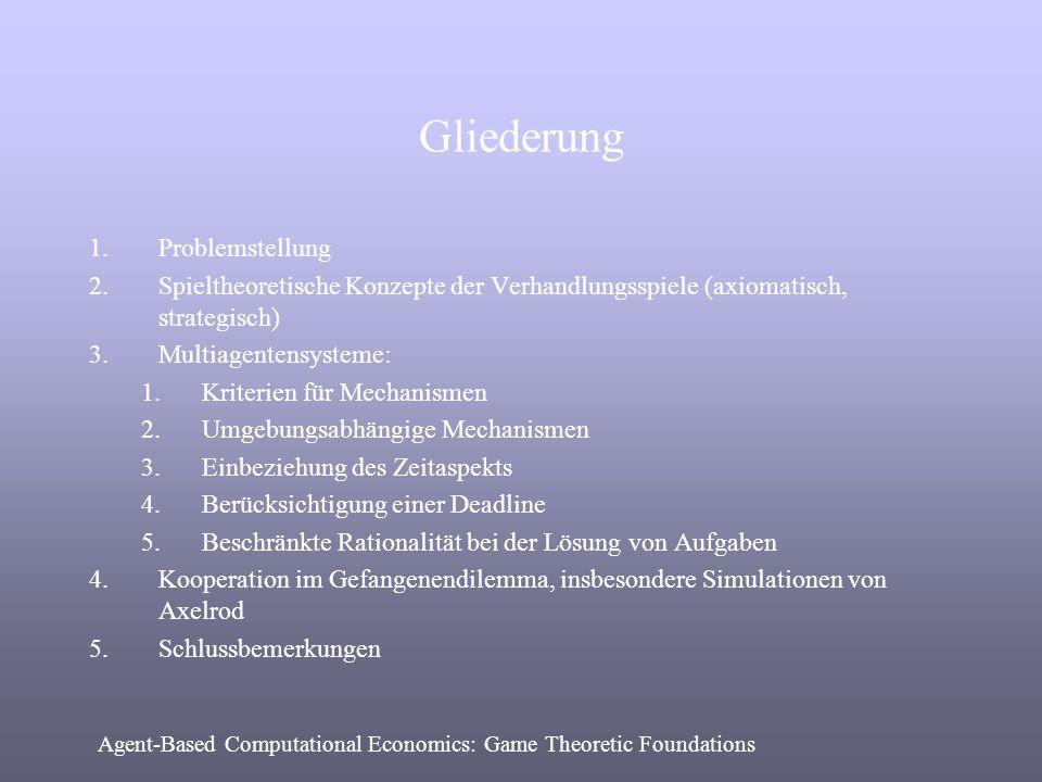 Gliederung 1.Problemstellung 2.Spieltheoretische Konzepte der Verhandlungsspiele (axiomatisch, strategisch) 3.Multiagentensysteme: 1.Kriterien für Mec