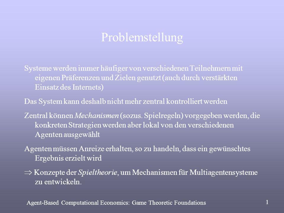 Problemstellung Probleme bei der Anwendung der Spieltheorie: Traditionell Annahme der vollständigen Rationalität der Spieler.