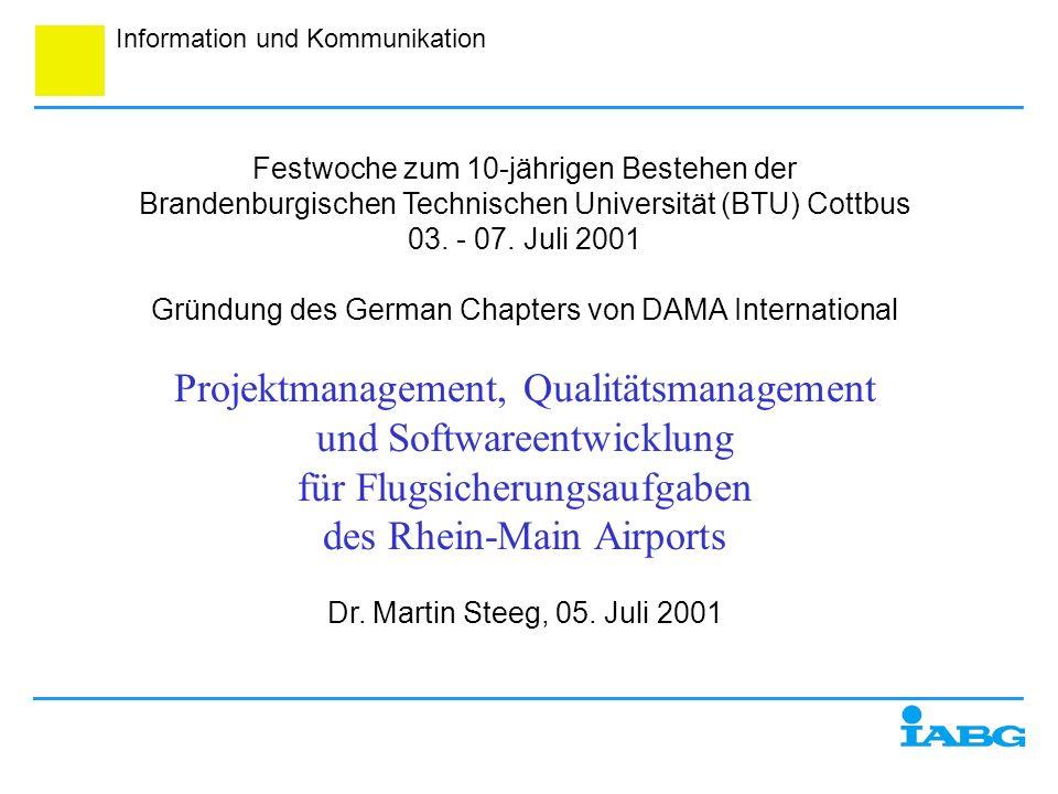 Information und Kommunikation Festwoche zum 10-jährigen Bestehen der Brandenburgischen Technischen Universität (BTU) Cottbus 03. - 07. Juli 2001 Gründ