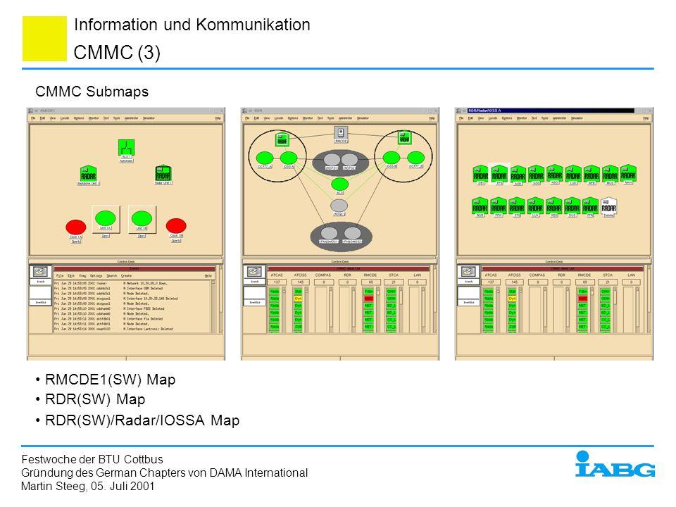 Information und Kommunikation CMMC (3) Festwoche der BTU Cottbus Gründung des German Chapters von DAMA International Martin Steeg, 05. Juli 2001 RMCDE