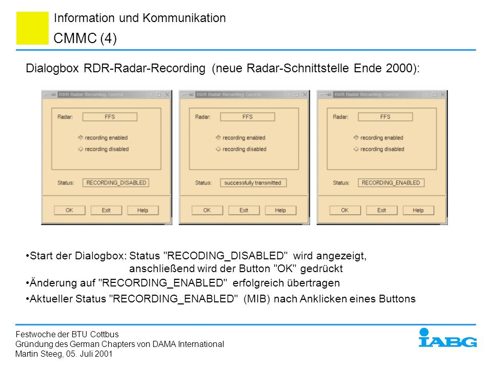 Information und Kommunikation CMMC (4) Start der Dialogbox: Status